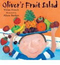 Oliver's Fruit Salad - Vivian French