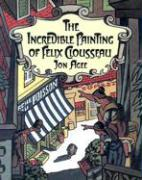 The Incredible Painting of Felix Clousseau