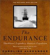 The Endurance: Shackleton's Legendary Antarctic Expedition - Alexander, Caroline / Hurley, Frank