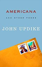 Americana: And Other Poems - Updike, John