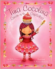 Tina Cocolina: Queen of the Cupcakes - Pablo Cartaya, Martin Howard, Kirsten Richards (Illustrator)