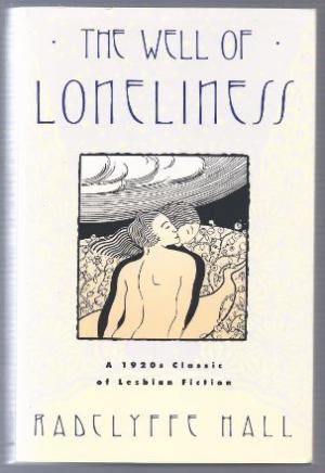 The Well of Loneliness. A 1920s Classic of Lesbian Fiction. - Hall, Radclyffe / Havelock Ellis (Comm.)