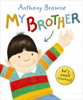 My Brother. Anthony Browne - Browne, Anthony