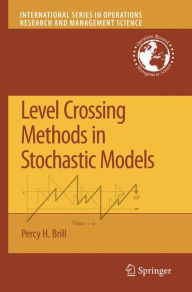 Level Crossing Methods in Stochastic Models - Percy H. Brill