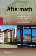 Aftermath: Readings in the Archaeology of Recent Conflict