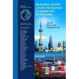 Building Supply Chain Excellence In Emerging Economies - Hau L Lee