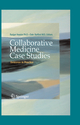 Collaborative Medicine Case Studies - Rodger Kessler; Dale Stafford