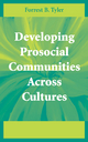 Developing Prosocial Communities Across Cultures - Forrest B. Tyler
