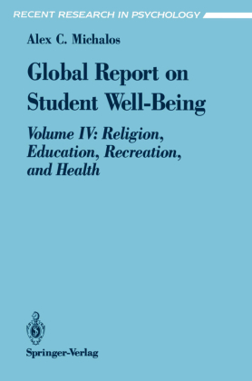 Recent Research in Psychology: Global Report on Student Well-Being - Volume IV: Religion, Education, Recreation, and Health