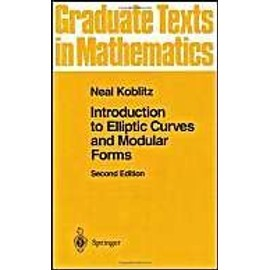 Graduate Texts In Mathematics - Introduction To Elliptic Curves And Modular Forms Second Edition - Neal Koblitz