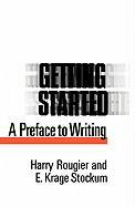 Getting Started: A Preface to Writing