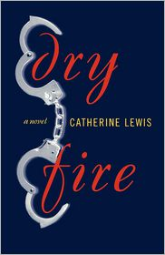 Dry Fire - Catherine Lewis