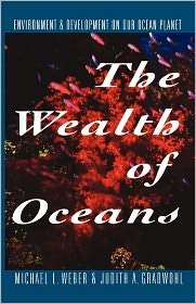 The Wealth Of Oceans - Michael L. Weber, With Judith A. Gradwohl