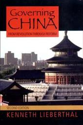 Governing China: From Revolution Through Reform - Lieberthal, Kenneth