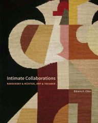 Intimate Collaborations: Kandinsky and Münter, Arp and Taeuber - Bibiana Obler