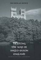 Writing the Map of Anglo-Saxon England: Essays in Cultural Geography