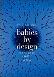 Babies By Design - Ronald M. Green
