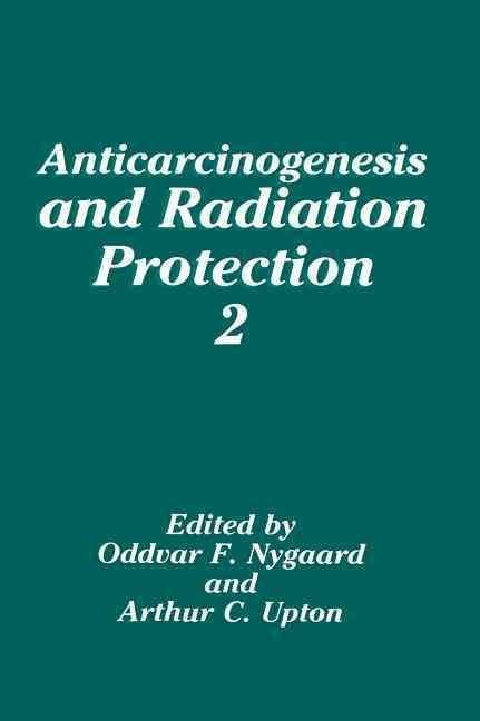 Anticarcinogenesis and Radiation Protection 1989 - Oddvar F. Nygaard