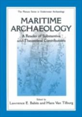 Maritime Archaelogy: A Reader of Substantive and Theoretical Contributions - Tilburg, Hans Van / Babits, Lawrence E. / Van Tilburg, Hans