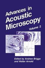 Advances in Acoustic Microscopy. Vol.2 - Andrew Briggs (editor), Walter Arnold (editor)