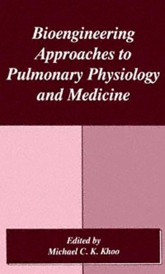 Bioengineering Approaches to Pulmonary Physiology and Medicine - Khoo, M.C.K. (Hrsg.)