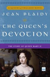 The Queen's Devotion: The Story of Queen Mary II - Plaidy, Jean