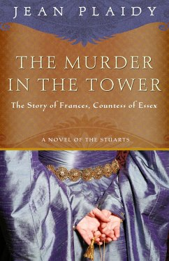 The Murder in the Tower: The Story of Frances, Countess of Essex - Plaidy, Jean