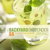 The Backyard Bartender: 55 Cool Summer Cocktails - Aloni, Nicole
