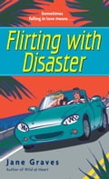 Flirting with Disaster - Jane Graves