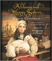 Alchemy and Meggy Swann - Karen Cushman, Read by Katherine Kellgren