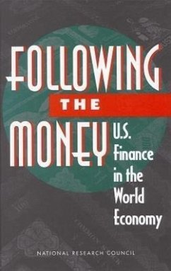 Following the Money: U.S. Finance in the World Economy - National Research Council Kester, Annie Y. Anne y Kester and Panel on International