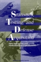 Statistics, Testing, and Defense Acquisition - Panel on Statistical Methods for Testing and Evaluating Defense Systems;  Committee on National Statistics;  Commission on Behavioral and Social Sciences and Education;  Division of Behavioral and Social Sciences and Education