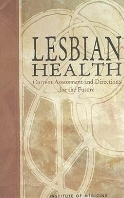 Lesbian Health:: Current Assessment and Directions for the Future - Committee on Lesbian Health Research Pri Neuroscience and Behavioral Health Progr Health Sciences Policy Program