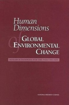 Human Dimensions of Global Environmental Change: Research Pathways for the Next Decade - National Research Council Committee on the Human Dimensions of Glo Board on Environmental Change and Societ