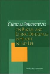 Critical Perspectives on Racial and Ethnic Differences in Health in Late Life - Anderson, Norman B. / Bulatao, Rodolfo A. / Cohen, Barney