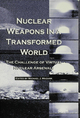 Nuclear Weapons in a Transformed World - Michael J. Mazarr