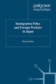 Immigration Policy and Foreign Workers in Japan - Hiromi Mori