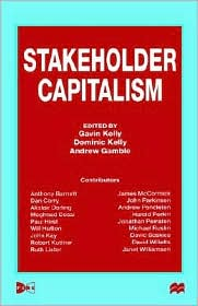 Stakeholder Capitalism - Gavin Kelly (Editor), Andrew Gamble (Editor), Dominic Kelly (Editor)