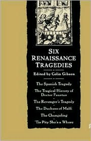 Six Renaissance Tragedies - Colin Gibson (Editor)