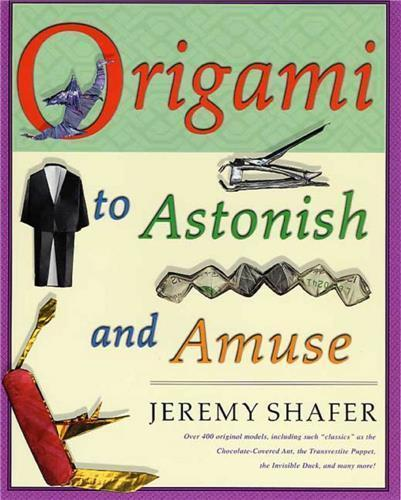 Origami To Astonish And Amuse /Anglais - Shafer Jeremy