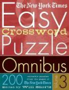 The New York Times Easy Crossword Puzzle Omnibus, Volume 3: 200 Solvable Puzzles from the Pages of the New York Times