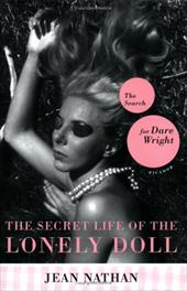 The Secret Life of the Lonely Doll: The Search for Dare Wright - Nathan, Jean