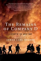 The Remains of Company D: A Story of the Great War - Nelson, James Carl