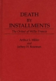 Death by Installments - Arthur Selwyn Miller; Jeffrey H. Bowman