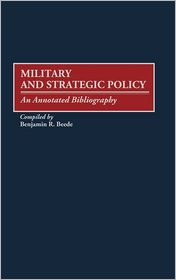 Military And Strategic Policy - Benjamin Beede