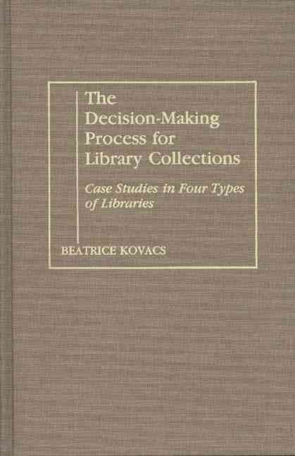 The Decision-Making Process for Library Collections