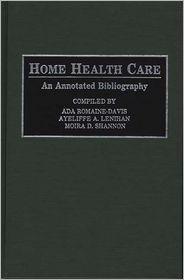 Home Health Care - Ada Romaine-Davis, Moira D. Shannon (Compiler), A. Lenihan Ayeliffe (Compiler)