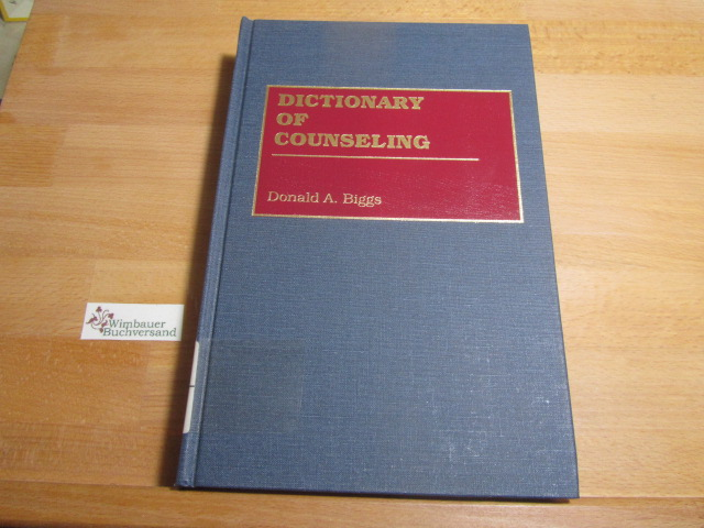 Dictionary of Counseling - Biggs, Donald A. and Gerald Porter