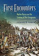First Encounters: Native Voices on the Coming of the Europeans