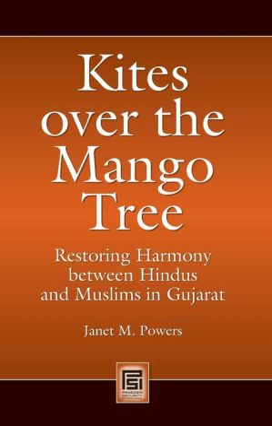 Kites over the Mango Tree: Restoring Harmony between Hindus and Muslims in Gujarat